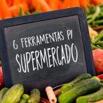 chegou-a-hora-de-ganhar-dinheiro-6-ferramentas-indispensaveis-para-um-supermercado-em-2017-2