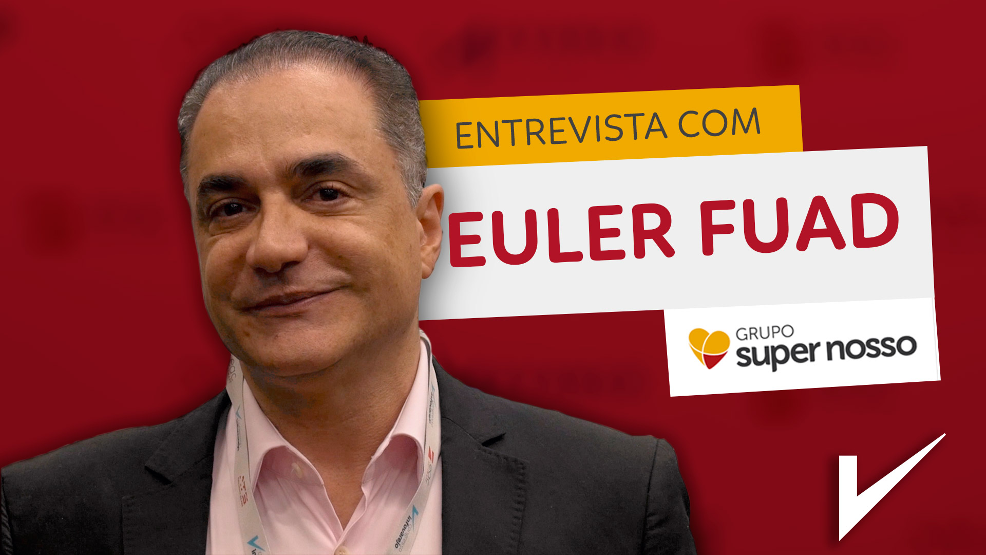 Atendimento ao cliente: entrevista com Euler Fuad do Grupo Supernosso