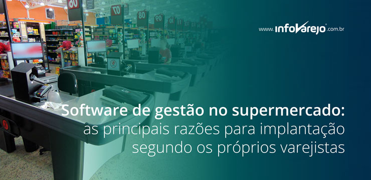 software-de-gestao-no-supermercado-as-principais-razoes-para-implatacao