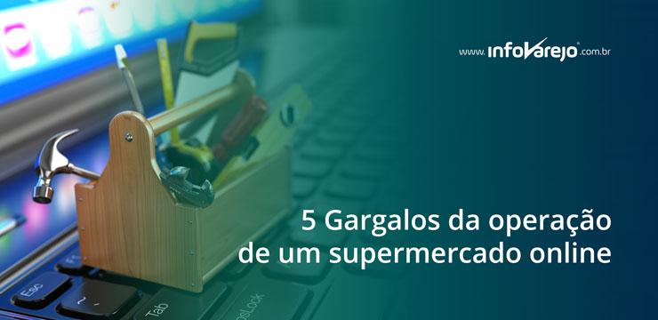 5-Gargalos-da-operação-de-um-supermercado-online