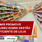 AMIS promove curso sobre gestão eficiente de loja