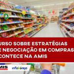 Curso sobre estratégias de negociação em compras acontece na AMIS