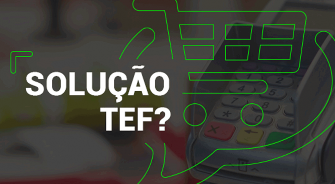 Como escolher a melhor solução TEF?