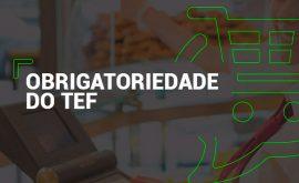 Obrigatoriedade do TEF em Pernambuco - Tudo que você precisa saber