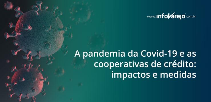 a-pandemia-da-covid-19-e-as-cooperativas-de-crédito-impactos-e-medidas