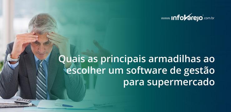 quais-as-principais-armadilhas-ao-escolher-um-software-de-gestão-para-supermercado