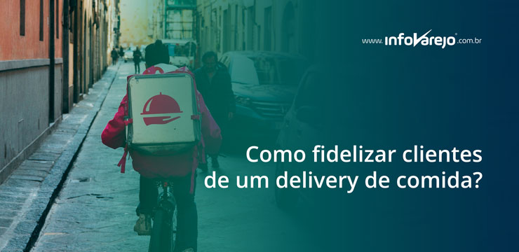 Como-fidelizar-clientes-de-um-delivery-de-comida