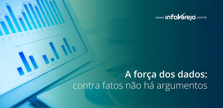 A-forca-dos-dados-contra-fatos-nao-ha-argumentos