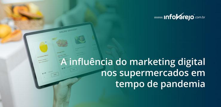 A-influencia-do-marketing-digital-nos-supermercados-em-tempo-de-pandemia