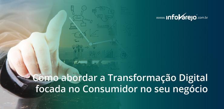 Como-abordar-a-Transformação-Digital-focada-no-Consumidor-no-seu-negócio
