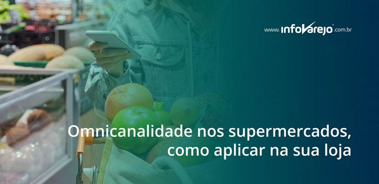 omnicanalidade-nos-supermercados-como-aplicar-na-sua-loja