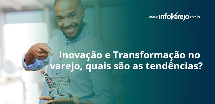 Inovação-e-Transformação-no-varejo,-quais-são-as-tendências