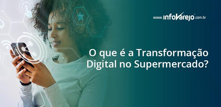 O-que-é-a-Transformação-Digital-no-Supermercado