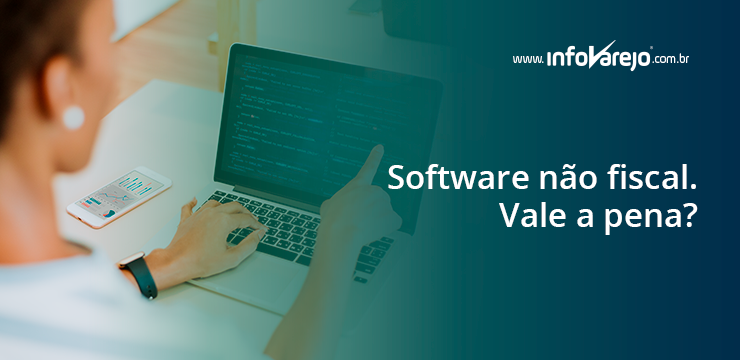 Software não fiscal. Vale a pena