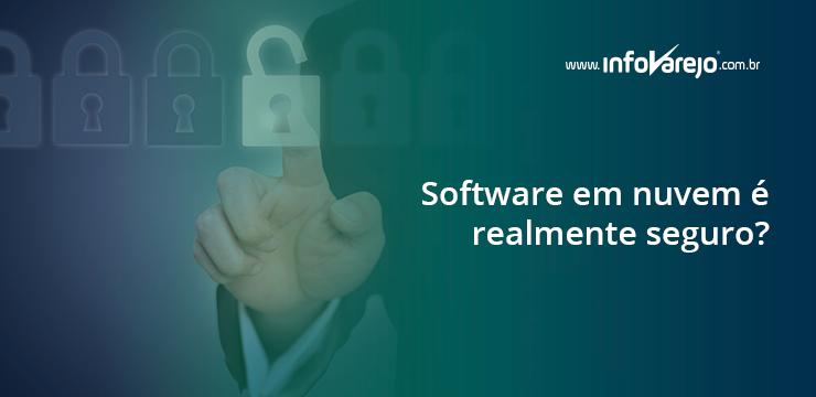 Software em nuvem é realmente seguro