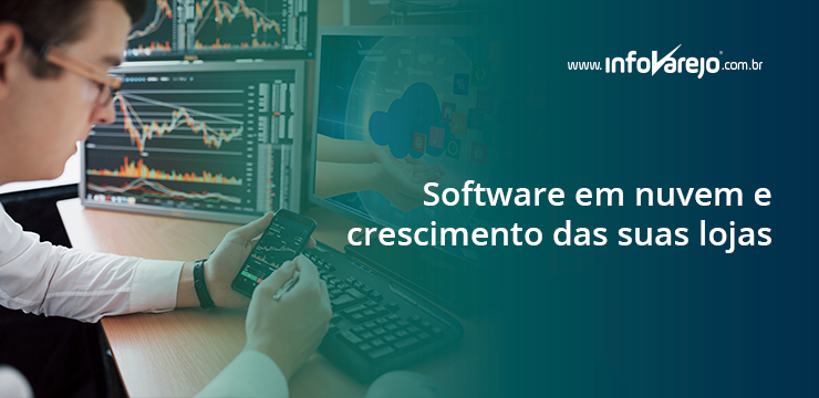Software-em-nuvem-e-crescimento-das-suas-lojas