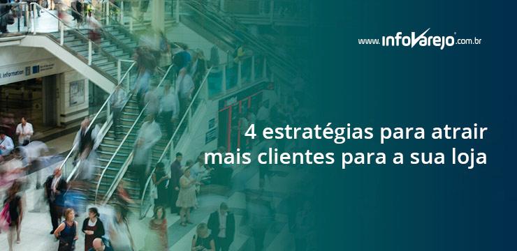 4-estratégias-para-atrair-mais-clientes-para-a-sua-loja