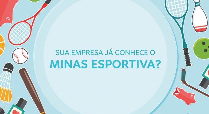 Sua empresa já conhece o Minas Esportiva?