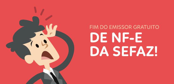 Contador, oriente seu cliente para o fim do emissor gratuito de NF-e da SEFAZ!