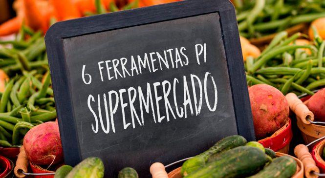 6 ferramentas indispensáveis para um supermercado em 2018