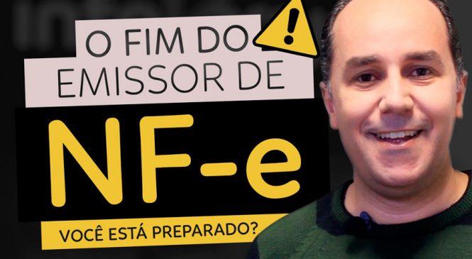 O FIM DO EMISSOR DE NF-E, você está preparado?