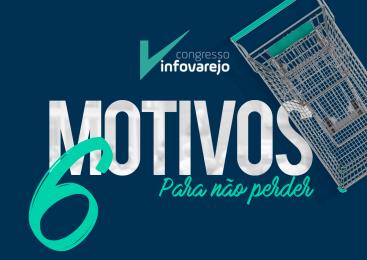 Congresso InfoVarejo: 6 motivos para você não perder