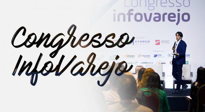 Veja os melhores momentos do Congresso InfoVarejo