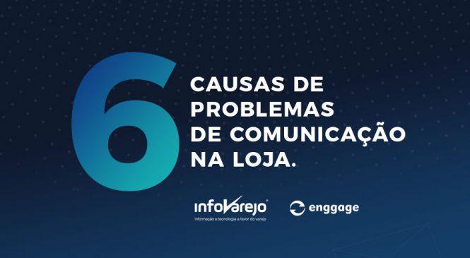 6 causas de problemas de comunicação na loja.