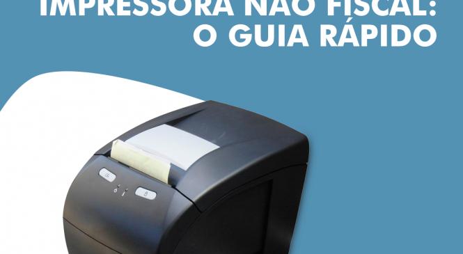 Impressora não fiscal: o guia rápido