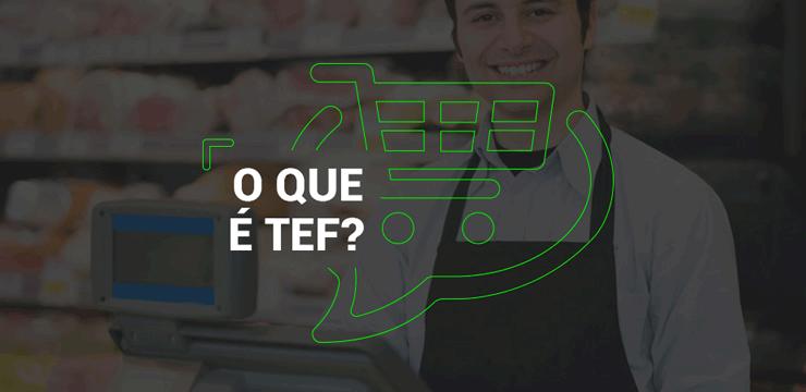 Você sabe o que é um sistema TEF?